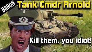 War Thunder Gameplay - Arnold Schwarzenegger, German Tank Commander! (Arnold Plays War Thunder)
