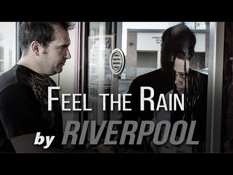 Feel the Rain by Riverpool (Official Video)