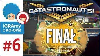 Catastronauts PL #6 - FINAŁ! | I takie powinny być finały!