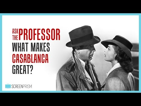 What's So Great About Casablanca? Ask a Film Professor.