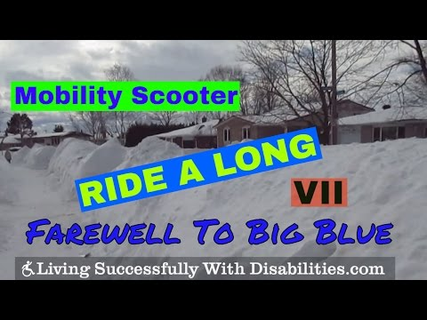 Mobility Scooter Ride A Long V - Farewell To Big Blue