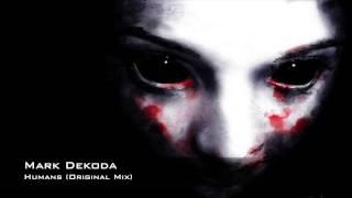 Mark Dekoda - Humans (Original Mix)