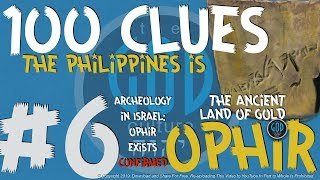 100 Clues #6: Philippines Is The Ancient Land of Gold: Ophir Is Real - Sheba, Tarshish