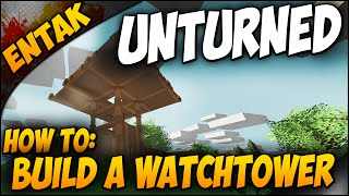 Unturned Crafting Guide ➤ How To Build A Watchtower! [crafting Guide & Tutorial]