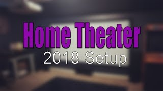 *HOME THEATER SETUP 2018* MAN …