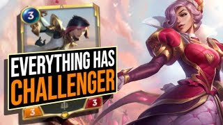 EVERYTHING HAS CHALLENGER! Feels Hearthstone! | Legends of Runeterra | League of Legends Card Game