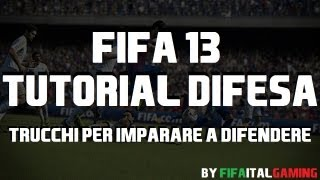 FIFA 13 | Tutorial Difesa | Trucchi e Consigli per Difendere | Come Difendere | Difesa Tattica[ITA]