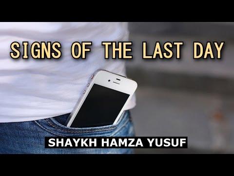 Signs of the LAST DAY | Shaykh Hamza Yusuf | Powerful