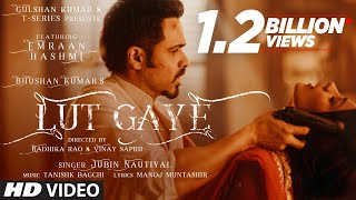 Download Lut Gaye (Full Song) Emraan Hashmi, Yukti | Jubin N, Tanishk B, Manoj M | Bhushan K | Radhika-Vinay