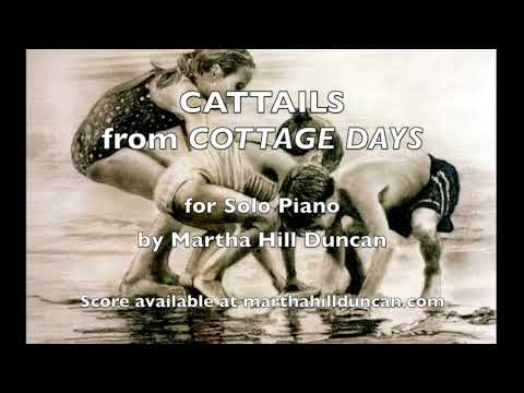 Cattails from Cottage Days for Solo Piano by Martha Hill Duncan