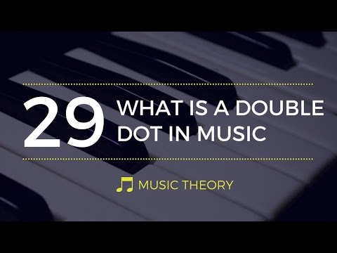 What Is a Double Dot in Music - Music Theory #29