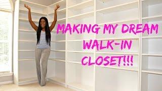 Making My Dream Walk In Closet