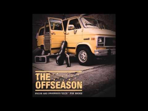 The Offseason - Pride And Progress Goin' For Broke (Full Album - 2011)