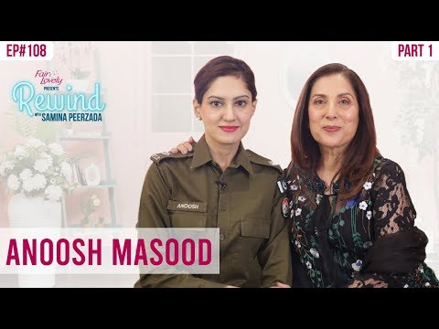 Dr Anoosh Masood | Pakistan Independence Day Special 🇵🇰 | Part I | Rewind With Samina Peerzada