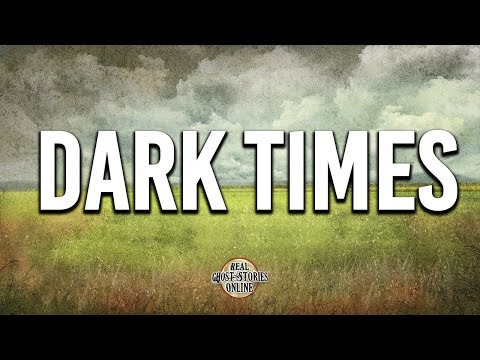 Dark Times | Ghost Stories, Paranormal, Supernatural, Hauntings, Horror