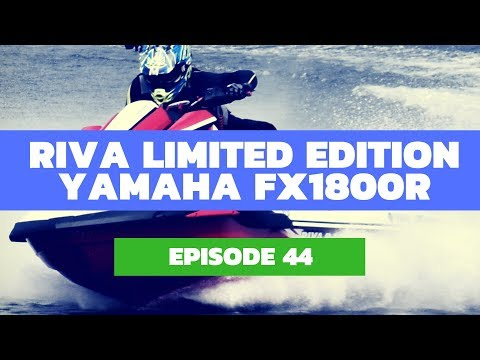 RIVA Racing 2019 Yamaha FX1800R Limited Edition Review – The Watercraft Journal Ep. 44