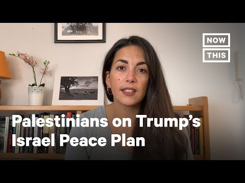 Palestinians Respond To Trump's Peace Plan For Israel And Palestine | Opinions | NowThis
