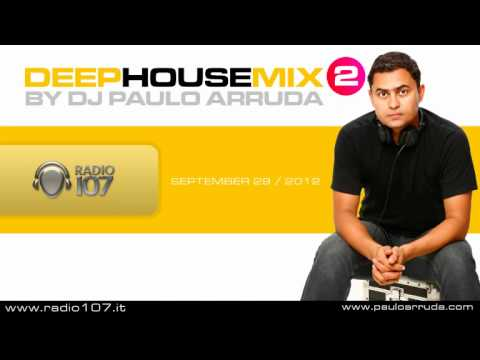 DJ Paulo Arruda - Deep House Mix 2 - Radio 107 - Italy
