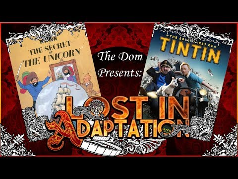 The Adventures of Tintin, Lost in Adaptation ~ The Dom
