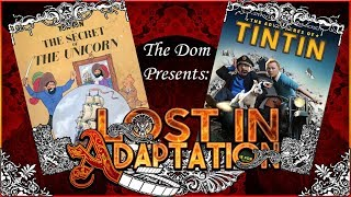 Video The Adventures of Tintin, Lost in Adaptation ~ The Dom download MP3, 3GP, MP4, WEBM, AVI, FLV Januari 2018