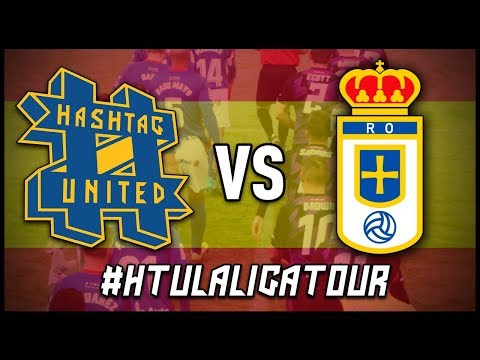 HASHTAG UNITED vs REAL OVIEDO XI (#HTULaLigaTour)