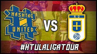 HASHTAG UNITED vs REAL OVIEDO XI (#HTULaLigaTour)