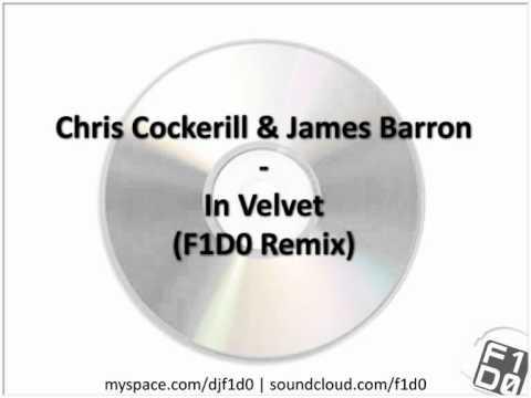 Chris Cockerill & James Barron - In Velvet (F1D0 Remix)