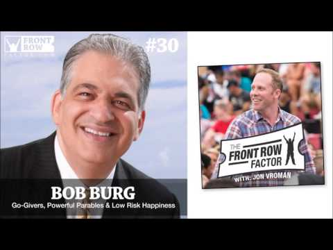#30: Author Bob Burg Talks Go-Givers, Powerful Parables & Low Risk Happiness