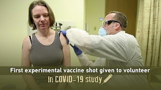 First experimental vaccine shot given to volunteer in COVID-19 study