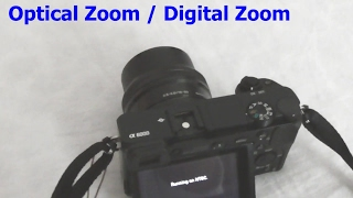 A6000: How to use Optical/Digital Zoom (16-50mm Kit Lens, W-T)