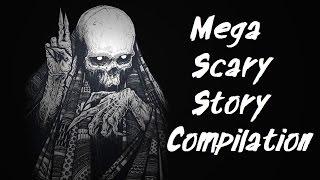 MEGA Scary Story Compilation
