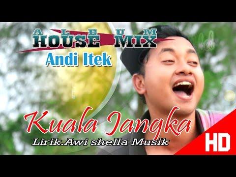 ANDY ITEK - KUALA JANGKA ( Album House Mix Cinta Meulebel ) HD Video Quality 2017