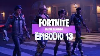 Fortnite SAVING THE WORLD FRIDAY 29/03/2019 at 21:00 h (SPAIN), are DATHISE Episode 13.1
