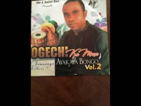 Owerri Bongo Ayakata Vol. 2 and Ezi Enyi kama Hit track by Chimuanya.
