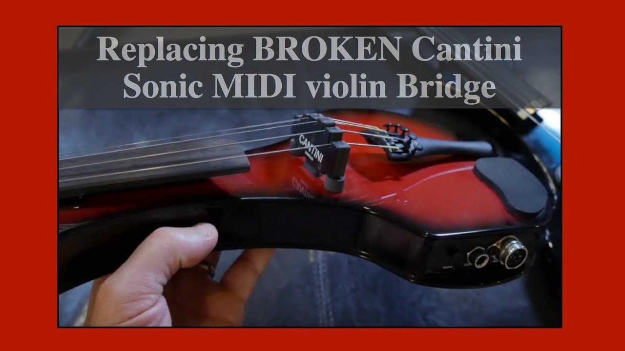 Replacing broken Cantini Sonic MIDI Violin Bridge
