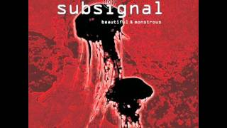 Subsignal - Beautiful & Monstrous HQ
