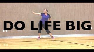 Do Life Big (Jamie Grace) Dance Fitness