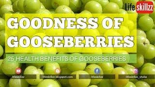 The Goodness of Gooseberries | Health Benefits of eating gooseberries (amla)