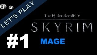 Let's Play: Skyrim [Storm Mage | Legendary] - Part 1 -- A New Beginning