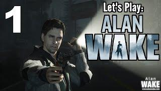 Let's Play Alan Wake - Part 1 - Walkthrough w/ Dan  | PC - HD Gameplay