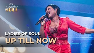 Ladies Of Soul - Up Till Now Live At The Ziggo Dome 2017