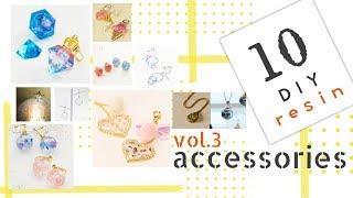 10 Amazing Resin Accessories DIYVol.3・UVレジンで作るアクセサリー10選Vol.3