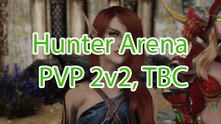 Hunter Arena PVP 2v2, Ворлд оф Варкрафт БК