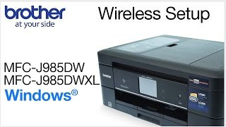 04. MFCJ985DW MFCJ985DWXL – wireless setup - Windows® Version