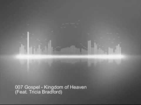 007 Gospel - Kingdom of Heaven (Feat.Tricia Bradford) MP3 Sample