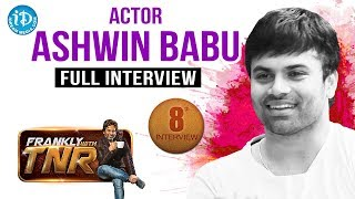 Ashwin Babu Full Interview - Frankly With TNR #8 || Talking Movies with iDream #67