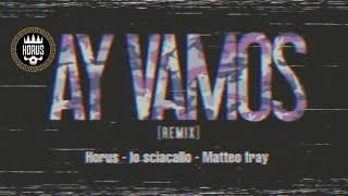 Horus & lo sciacallo - Matteo fray - ay vamos - reload