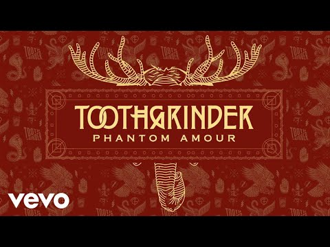 Toothgrinder - Phantom Amour (Visualiser)