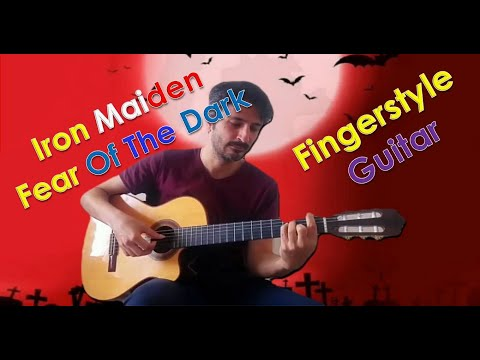 FEAR OF THE DARK (Iron Maiden cover - classical guitar)