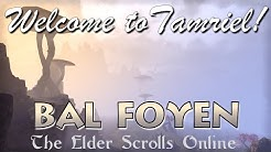 Welcome to Tamriel: Bal Foyen - The Elder Scrolls Online